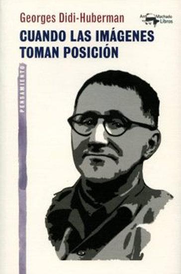 CUANDO LAS IMAGENES TOMAN POSICIÓN. DIDI-HUBERMAN, GEORGES