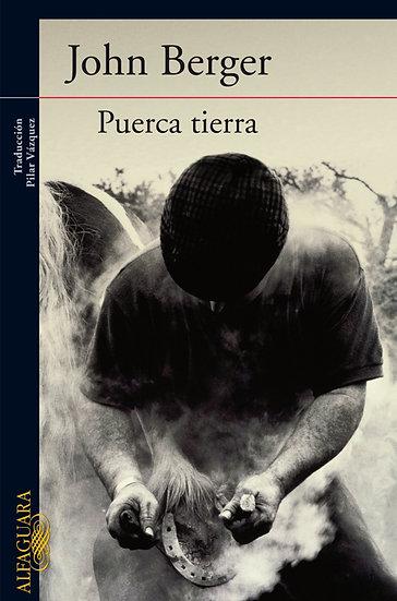 PUERCA TIERRA. BERGER, JOHN