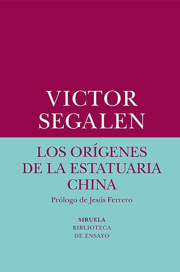 LOS ORÍGENES DE LA ESTATUARIA CHINA. SEGALEN, VICTOR