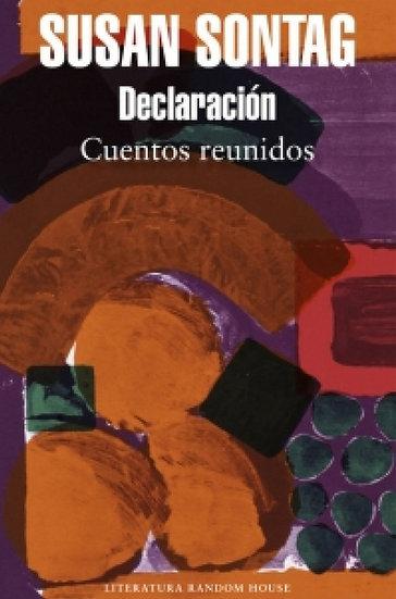 DECLARACIÓN (CUENTOS REUNIDOS). SONTAG, SUSAN