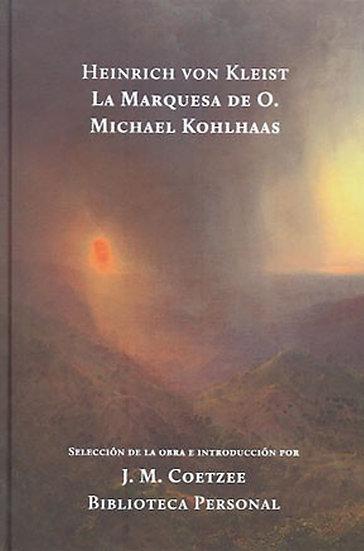LA MARQUESA DE 0. / MICHAEL KOHLHAAS. VON KLEIST, H.