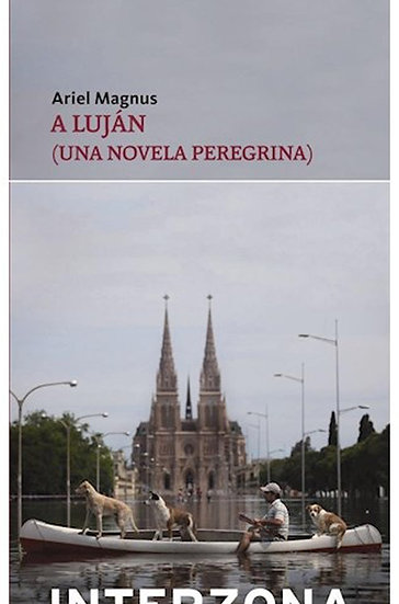 A LUJÁN (UNA NOVELA PEREGRINA). MAGNUS, ARIEL
