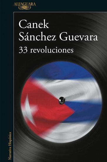 33 REVOLUCIONES. SÁNCHEZ GUEVARA, CANEK