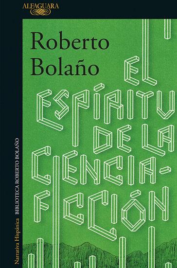 EL ESPÍRITU DE LA CIENCIA FICCIÓN. BOLAÑO, ROBERTO