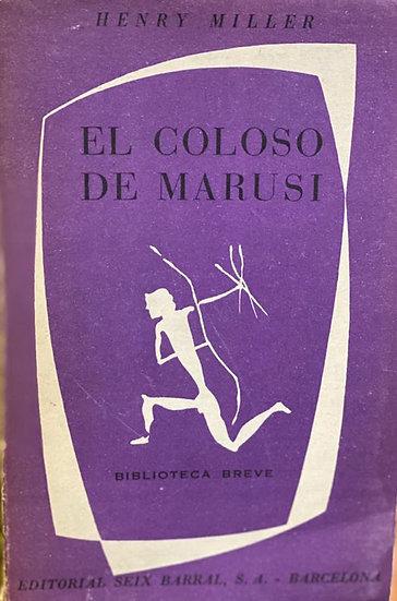 EL COLOSO DE MARUSI. MILLER, HENRY