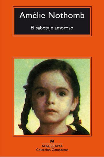 EL SABOTAJE AMOROSO. NOTHOMB, AMÉLIE