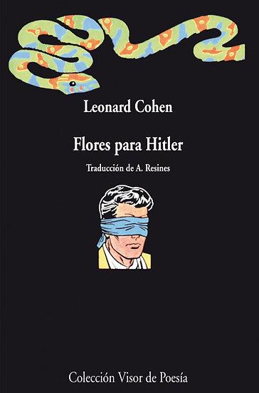 FLORES PARA HITLER. COHEN, LEONARD