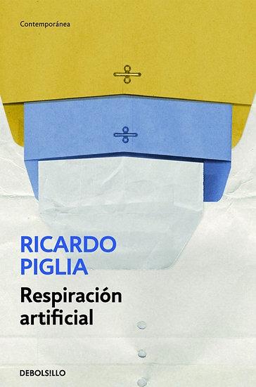 RESPIRACIÓN ARTIFICIAL. PIGLIA, RICARDO