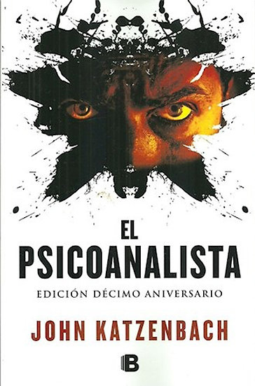 EL PSICOANALISTA (ED. 10° ANIVERSARIO). KATZENBACH, JOHN