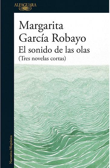 EL SONIDO DE LAS OLAS. GARCÍA ROBAYO, MARGARITA