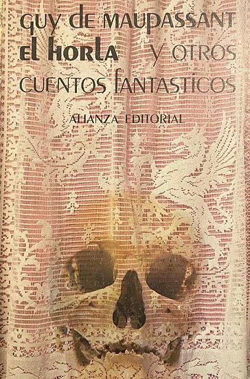 EL HORLA Y OTROS CUENTOS FANTÁSTICOS. DE MAUPASSANT, G.
