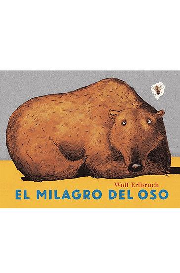 EL MILAGRO DEL OSO. ERLBRUCH, WOLF