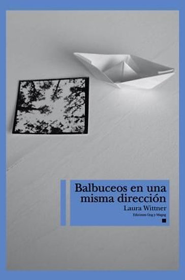 BALBUCEOS EN UNA MISMA DIRECCIÓN. WITTNER, LAURA