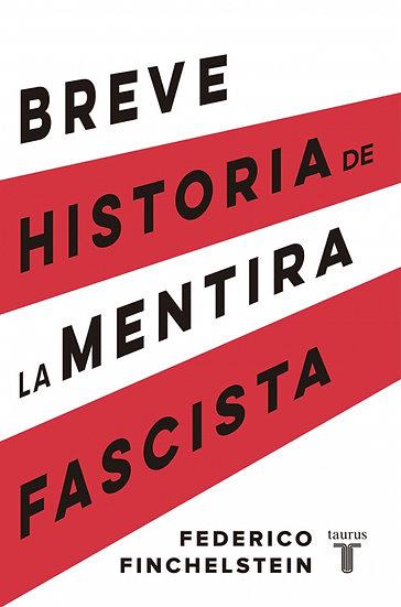 BREVE HISTORIA DE LA MENTIRA FASCISTA. FINCHELSTEIN, F.