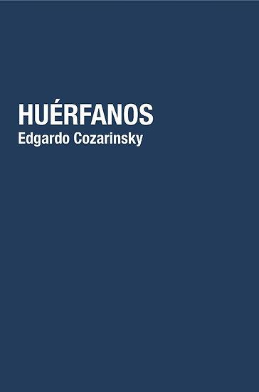 HUÉRFANOS. COZARINSKY, EDGARDO