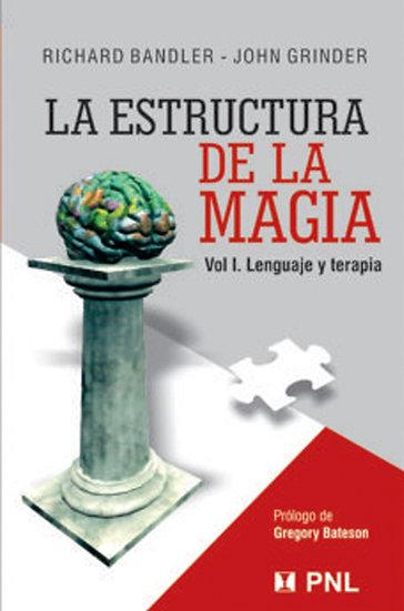 LA ESTRUCTURA DE LA MAGIA VOL.1. BANDLER, R. - GRINDER, J.