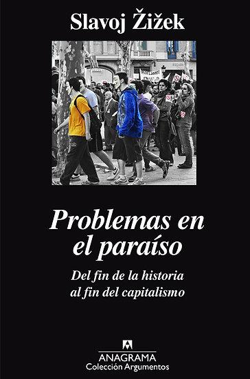 PROBLEMAS EN EL PARAÍSO. ZIZEK, SLAVOJ