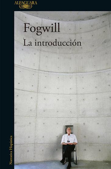 LA INTRODUCCIÓN. FOGWILL, RODOLFO
