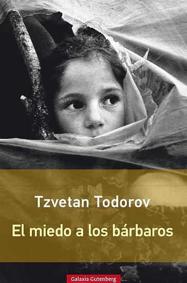 EL MIEDO A LOS BÁRBAROS. TODOROV, TZVETAN