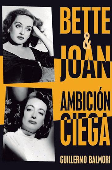 BETTE & JOAN: AMBICIÓN CIEGA. BALMORI, GUILLERMO