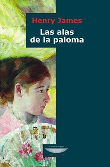LAS ALAS DE LA PALOMA. JAMES, HENRY