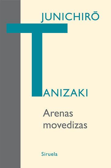 ARENAS MOVEDIZAS. TANIZAKI, JUNICHIRO