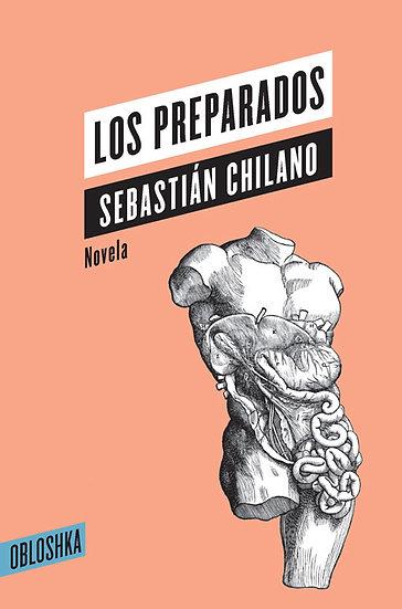 LOS PREPARADOS. CHILANO, SEBASTIÁN