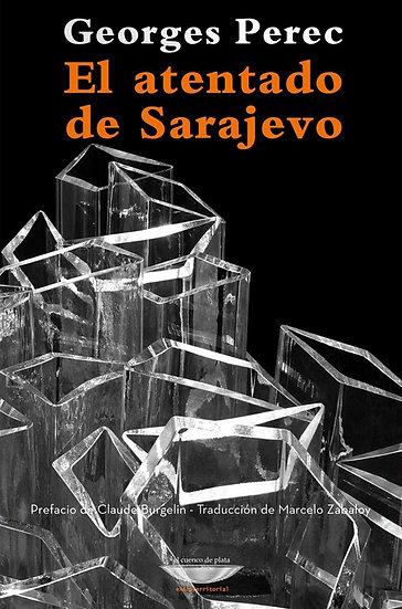 EL ATENTADO DE SARAJEVO. PEREC, GEORGES