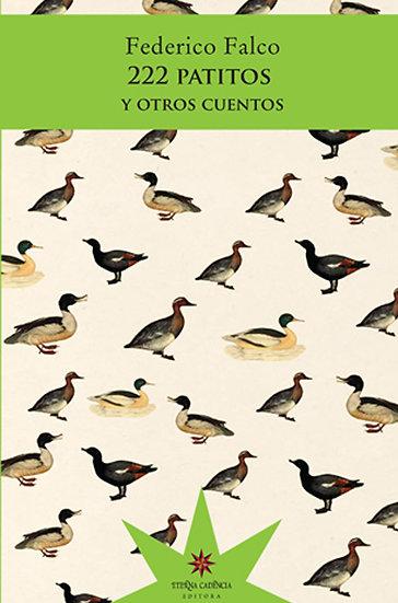 222 PATITOS Y OTROS CUENTOS. FALCO, FEDERICO