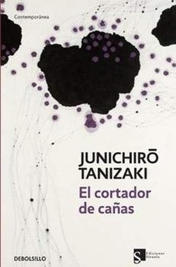 EL CORTADOR DE CAÑAS. TANIZAKI, JUNICHIRO