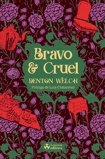BRAVO & CRUEL. WELCH, DENTON