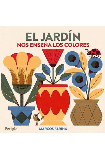 EL JARDÍN NO ENSEÑA LOS COLORES. FARINA, MARCOS