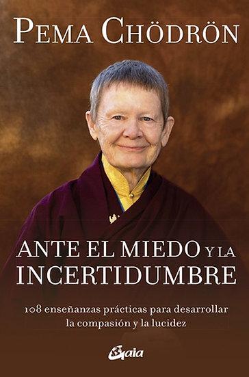 ANTE EL MIEDO Y LA INCERTIDUMBRE. CHÖDRÖN, PEMA
