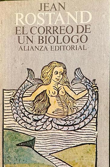 EL CORREO DE UN BIÓLOGO. ROSTAND, JEAN