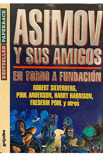 ASIMOV Y SUS AMIGOS: EN TORNO A FUNDICIÓN. VV.AA.