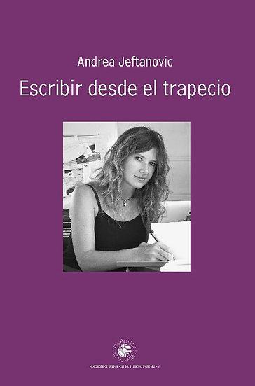 ESCRIBIR DESDE EL TRAPECIO. JEFTANOVIC, ANDREA