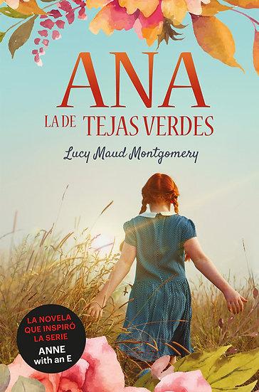 ANA, LA DE LAS TEJAS VERDES. MONTGOMERY, LUCY MAUD