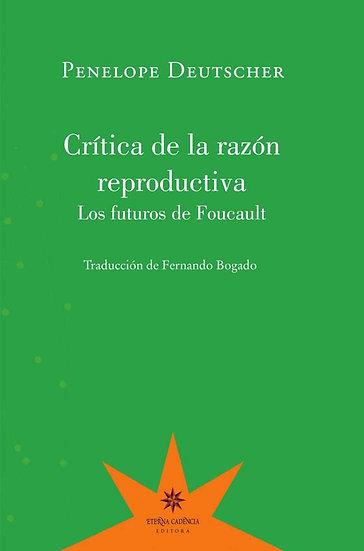 CRÍTICA DE LA RAZÓN REPRODUCTIVA. DEUTSCHER, PENELOPE