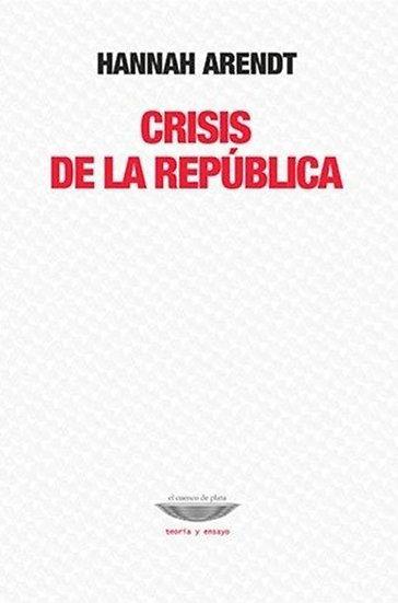 CRISIS DE LA REPÚBLICA. ARENDT, HANNAH