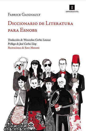 DICCIONARIO DE LITERATURA PARA ESNOBS. GAIGNAULT, FABRICE