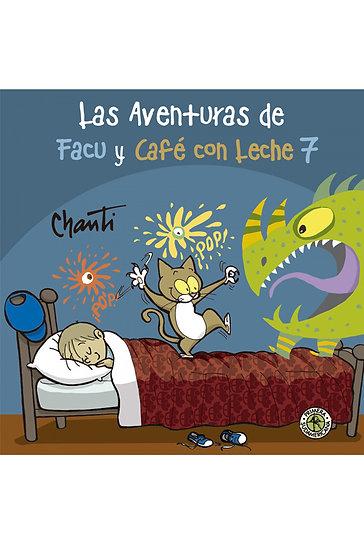 AVENTURAS DE FACU Y CAFÉ CON LECHE 7. CHANTI