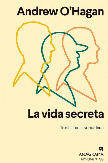LA VIDA SECRETA. O´HAGAN, ANDREW