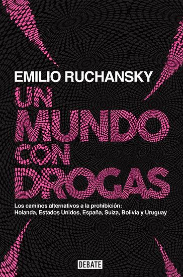 UN MUNDO CON DROGAS. RUCHANSKY, EMILIO