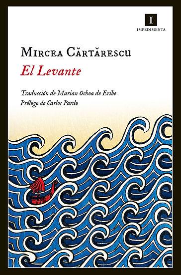 EL LEVANTE. CARTARESCU, MIRCEA