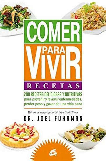 COMER PARA VIVIR: RECETAS. FUHRMAN, JOEL