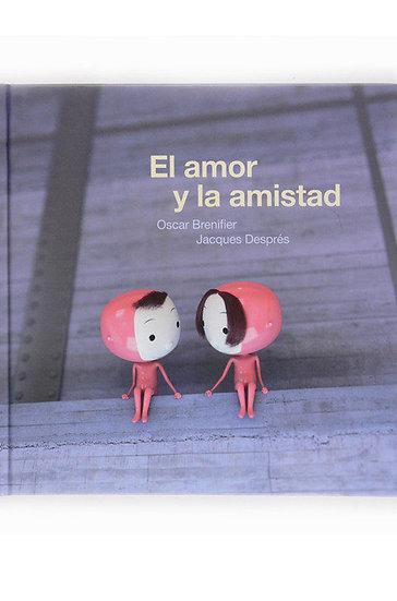 EL AMOR Y LA AMISTAD. BRENIFIER, O. - DESPRÉS, J.