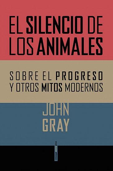 EL SILENCIO DE LOS ANIMALES. GRAY, JOHN