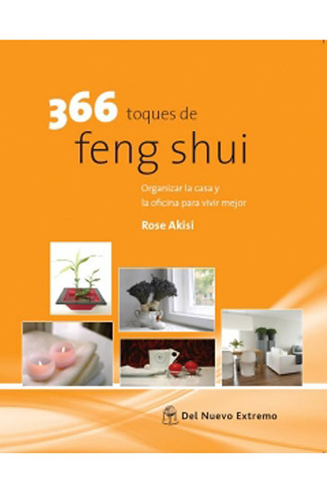 366 TOQUES DE FENG SHUI. AKISI, ROSE