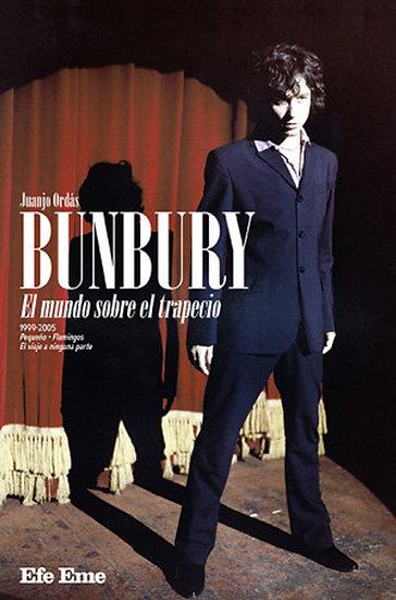 BUNBURY: EL MUNDO SOBRE EL TRAPECIO. ORDAS, JUANJO