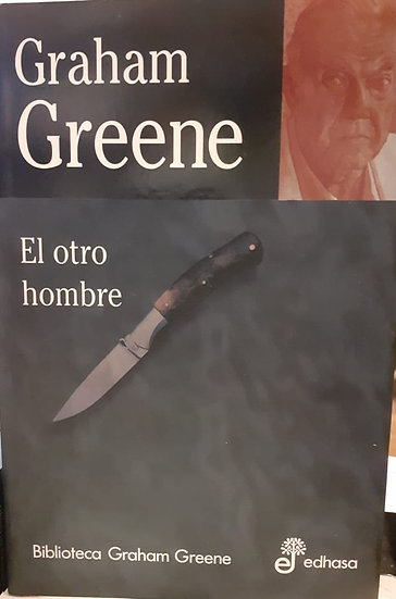 EL OTRO HOMBRE. GREENE, GRAHAM